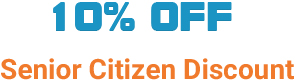 10% OFF - Senior Citizen Discount